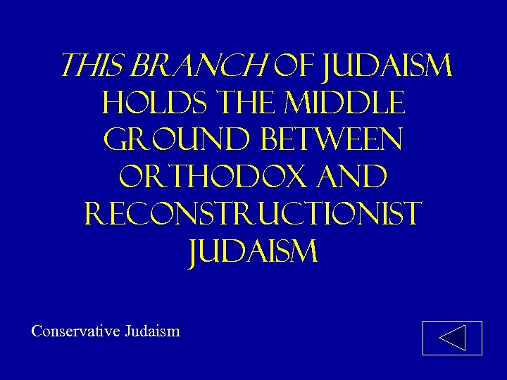 This branch of judaism holds the middle ground between orthodox and reconstructionist judaism Conservative