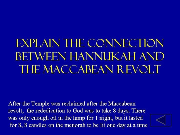 Explain the connection between hannukah and the maccabean revolt After the Temple was reclaimed