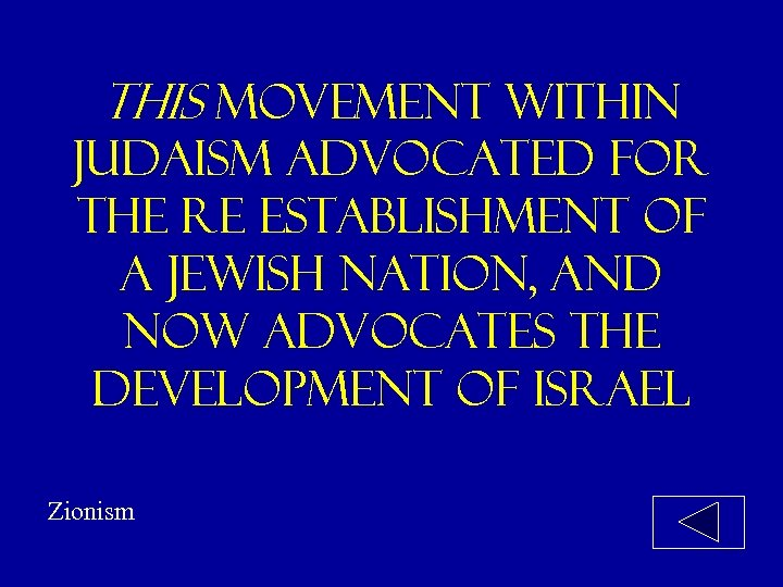 This movement within judaism advocated for the re establishment of a jewish nation, and
