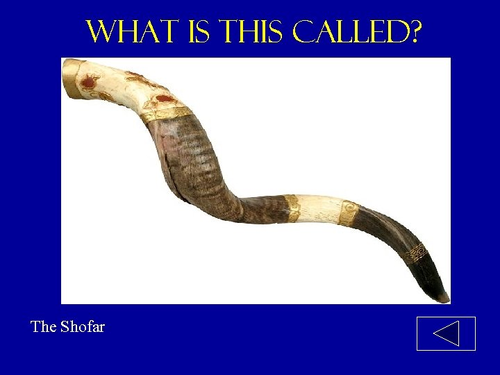 What is this called? The Shofar