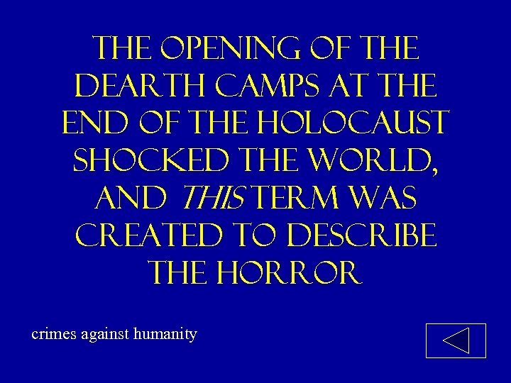 The opening of the dearth camps at the end of the holocaust shocked the