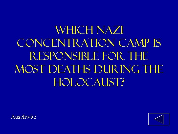 Which nazi concentration camp is responsible for the most deaths during the holocaust? Auschwitz
