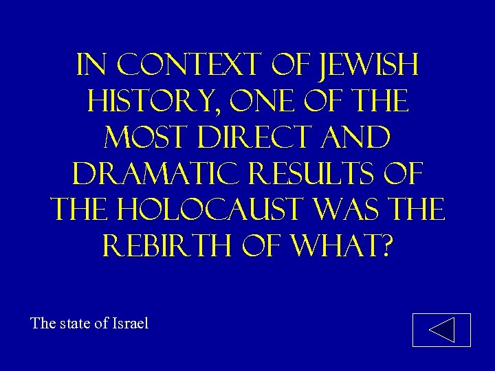 In context of jewish history, one of the most direct and dramatic results of