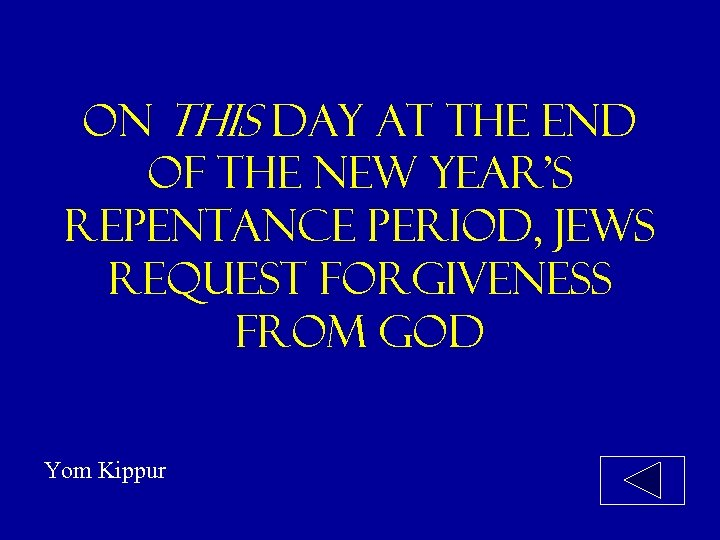 On this day at the end of the new year's repentance period, jews request