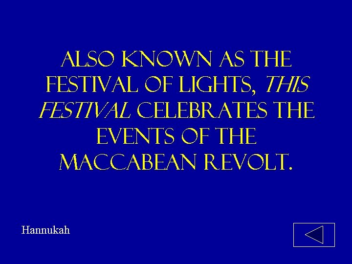 Also known as the festival of lights, this festival celebrates the events of the