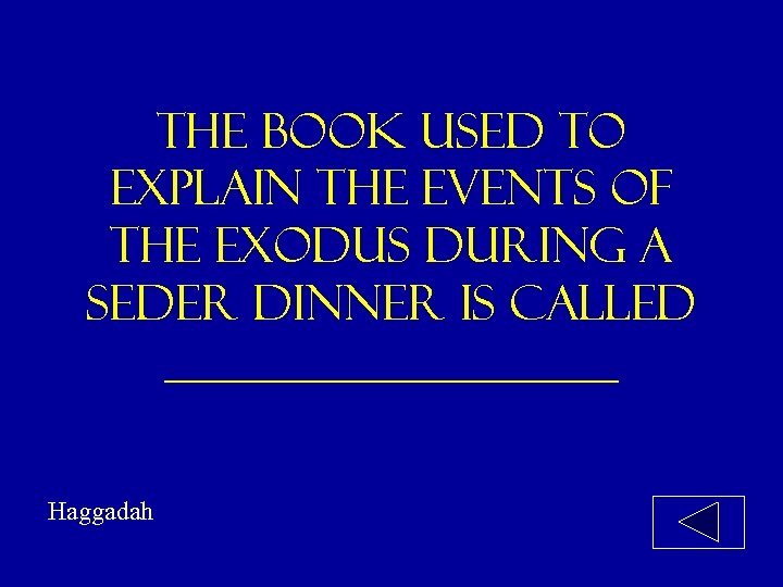 The book used to explain the events of the exodus during a seder dinner
