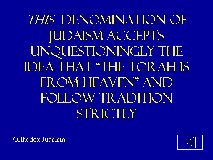 "This denomination of Judaism accepts unquestioningly the idea that ""the torah is from heaven"""