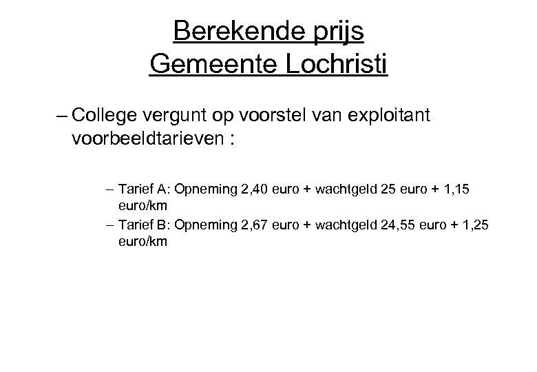 Berekende prijs Gemeente Lochristi – College vergunt op voorstel van exploitant voorbeeldtarieven : –