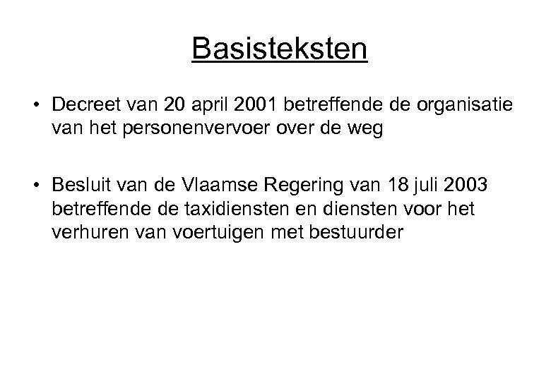 Basisteksten • Decreet van 20 april 2001 betreffende de organisatie van het personenvervoer