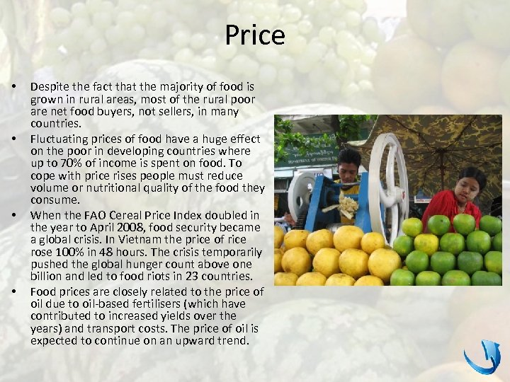 Price • • Despite the fact that the majority of food is grown in