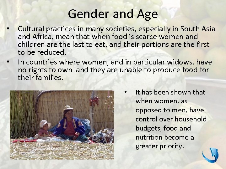 Gender and Age • • Cultural practices in many societies, especially in South Asia