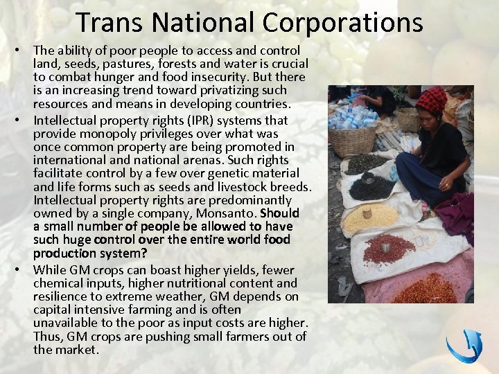 Trans National Corporations • The ability of poor people to access and control land,