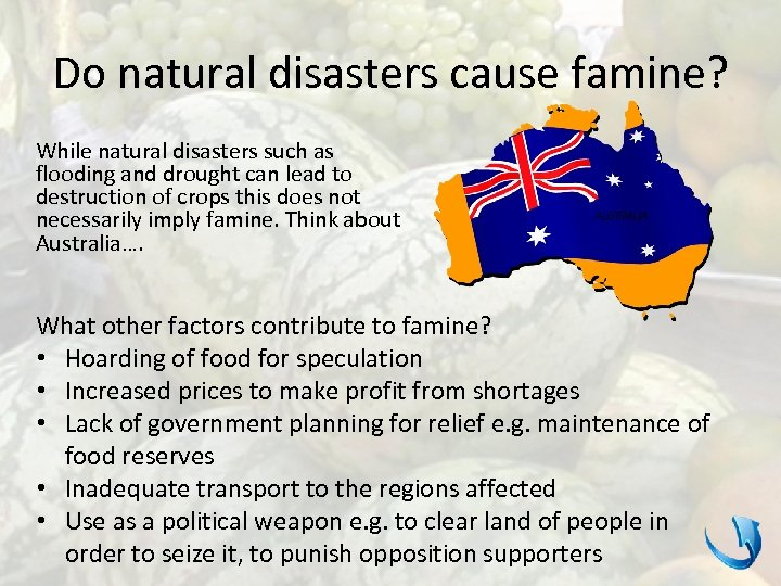 Do natural disasters cause famine? While natural disasters such as flooding and drought can