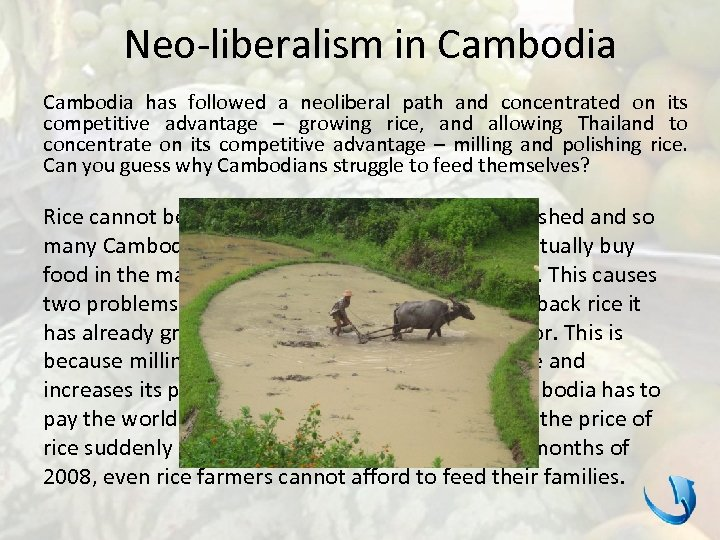 Neo-liberalism in Cambodia has followed a neoliberal path and concentrated on its competitive advantage