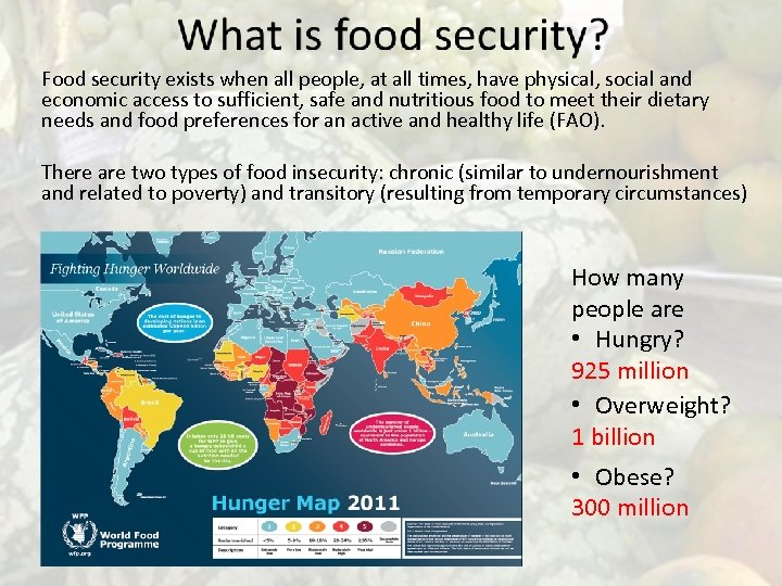 Food security exists when all people, at all times, have physical, social and economic