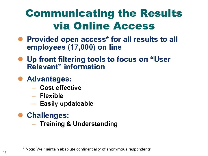 Communicating the Results via Online Access l Provided open access* for all results to