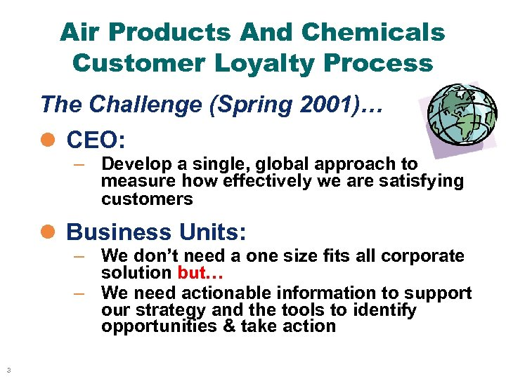 Air Products And Chemicals Customer Loyalty Process The Challenge (Spring 2001)… l CEO: –