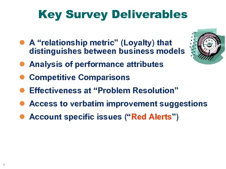 """Key Survey Deliverables l A """"relationship metric"""" (Loyalty) that distinguishes between business models l"""