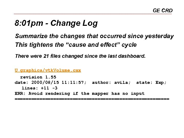 GE CRD 8: 01 pm - Change Log Summarize the changes that occurred since