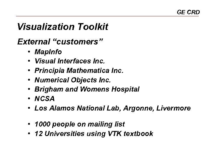 "GE CRD Visualization Toolkit External ""customers"" • • Map. Info Visual Interfaces Inc. Principia"