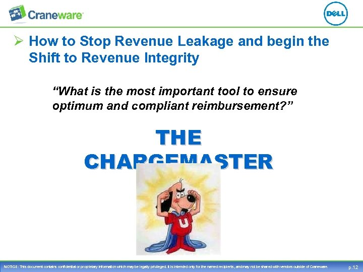 "Ø How to Stop Revenue Leakage and begin the Shift to Revenue Integrity ""What"