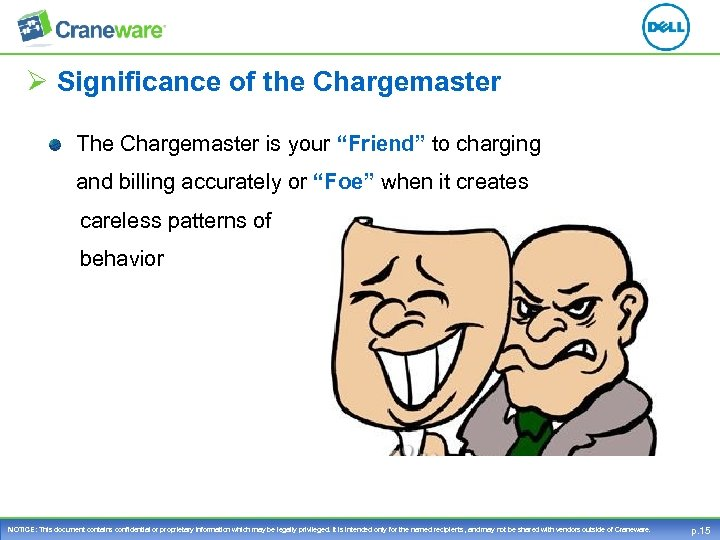 "Ø Significance of the Chargemaster The Chargemaster is your ""Friend"" to charging and billing"