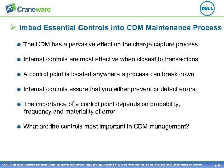 Ø Imbed Essential Controls into CDM Maintenance Process The CDM has a pervasive effect