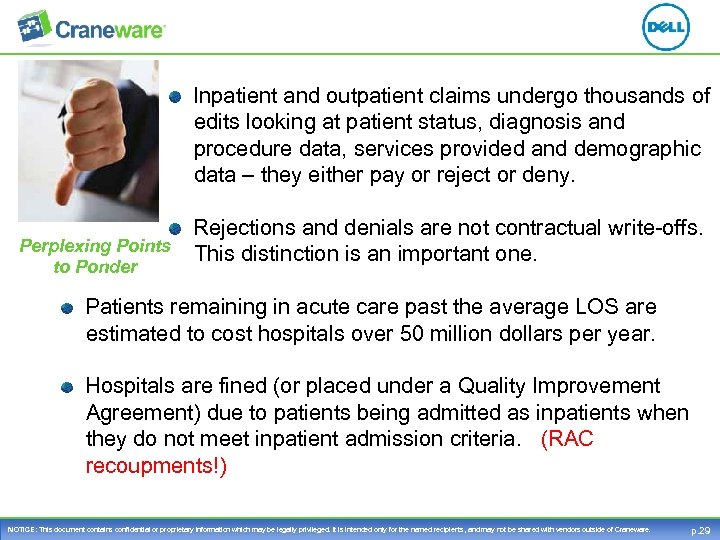 Inpatient and outpatient claims undergo thousands of edits looking at patient status, diagnosis
