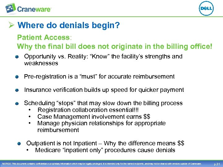Ø Where do denials begin? Patient Access: Why the final bill does not originate