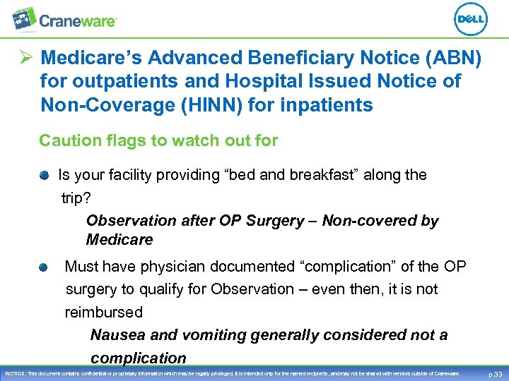 Ø Medicare's Advanced Beneficiary Notice (ABN) for outpatients and Hospital Issued Notice of Non-Coverage