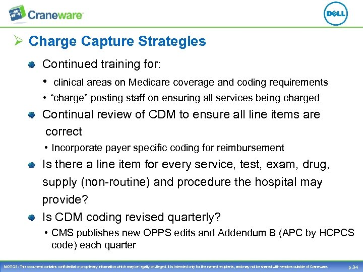 Ø Charge Capture Strategies Continued training for: • clinical areas on Medicare coverage and