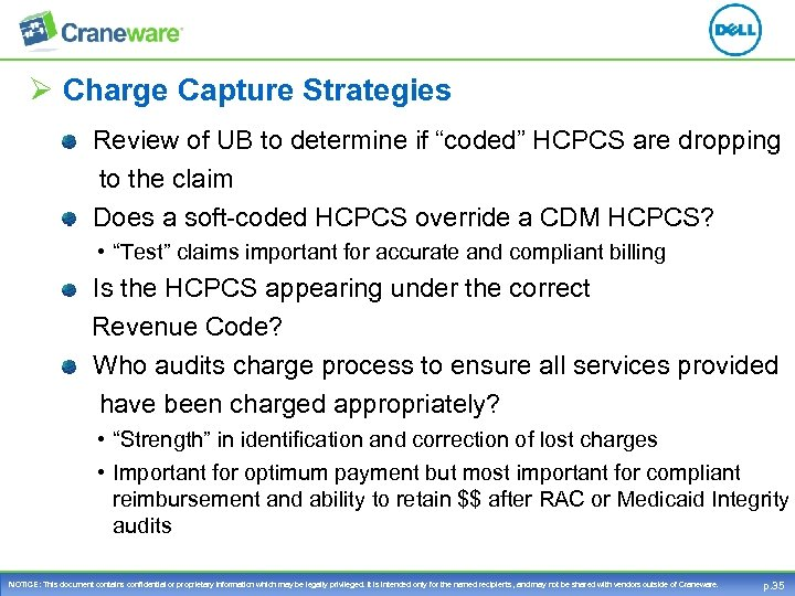"Ø Charge Capture Strategies Review of UB to determine if ""coded"" HCPCS are dropping"