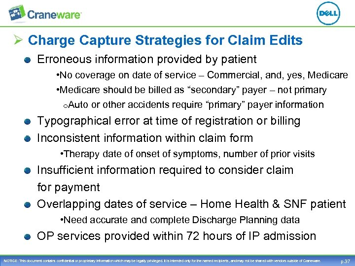 Ø Charge Capture Strategies for Claim Edits Erroneous information provided by patient • No