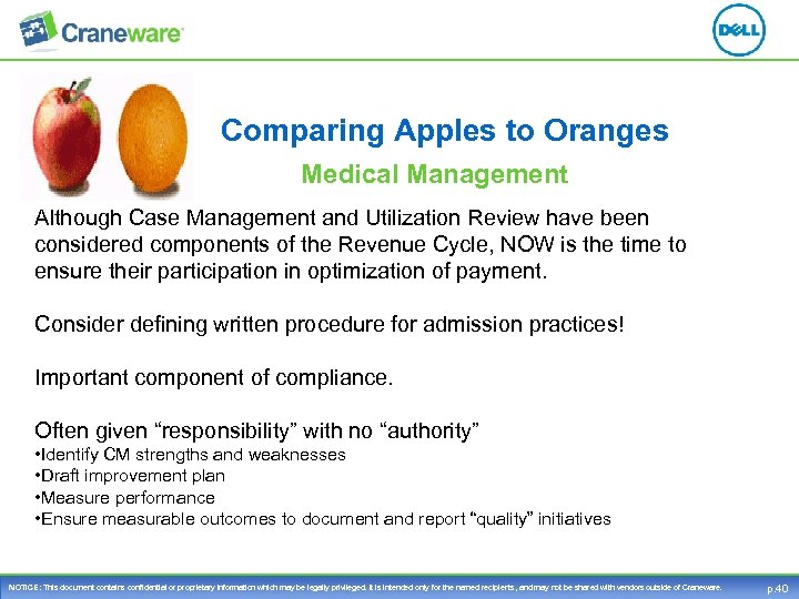 Comparing Apples to Oranges Medical Management Although Case Management and Utilization Review have been