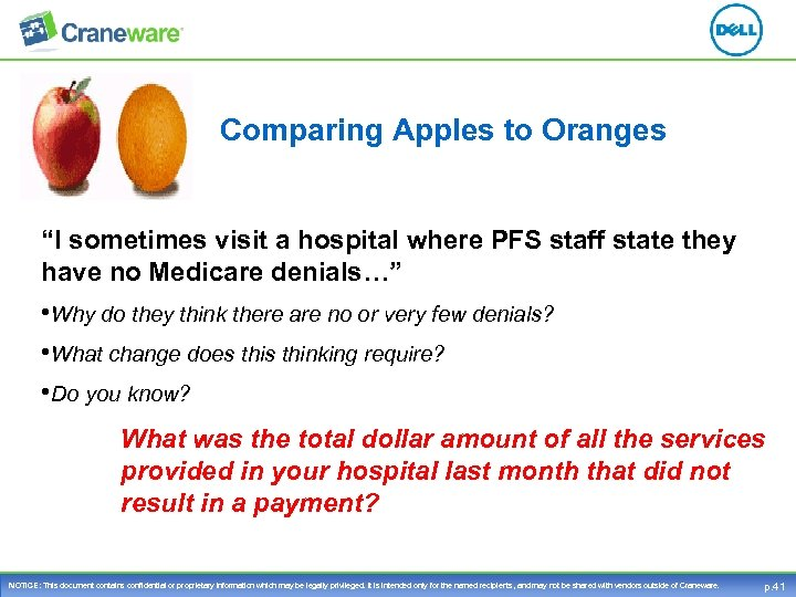 "Comparing Apples to Oranges ""I sometimes visit a hospital where PFS staff state they"