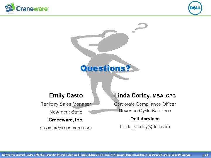 Questions? Emily Casto Linda Corley, MBA, CPC Territory Sales Manager New York State Corporate