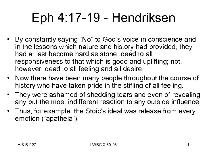 "Eph 4: 17 -19 - Hendriksen • By constantly saying ""No"" to God's voice"