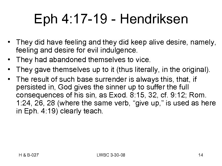 Eph 4: 17 -19 - Hendriksen • They did have feeling and they did