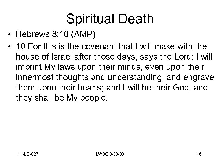 Spiritual Death • Hebrews 8: 10 (AMP) • 10 For this is the covenant