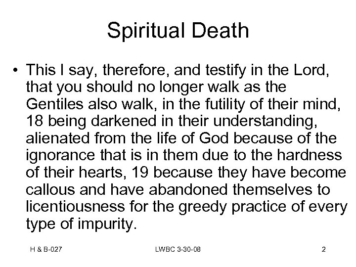 Spiritual Death • This I say, therefore, and testify in the Lord, that you