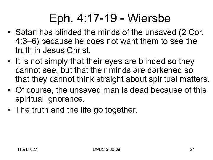 Eph. 4: 17 -19 - Wiersbe • Satan has blinded the minds of the
