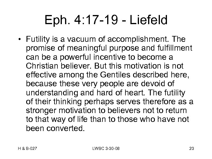 Eph. 4: 17 -19 - Liefeld • Futility is a vacuum of accomplishment. The