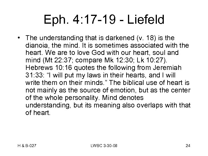 Eph. 4: 17 -19 - Liefeld • The understanding that is darkened (v. 18)