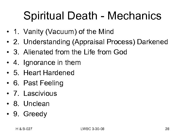 Spiritual Death - Mechanics • • • 1. Vanity (Vacuum) of the Mind 2.