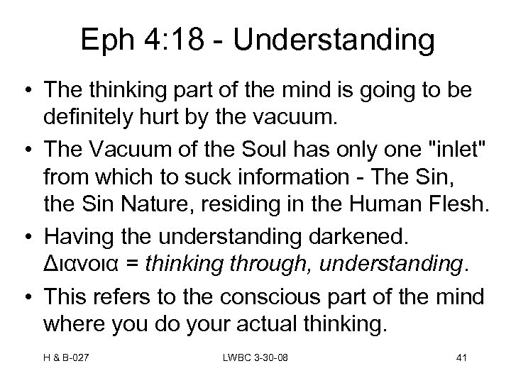 Eph 4: 18 - Understanding • The thinking part of the mind is going