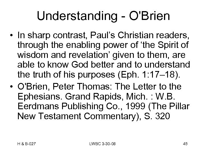 Understanding - O'Brien • In sharp contrast, Paul's Christian readers, through the enabling power