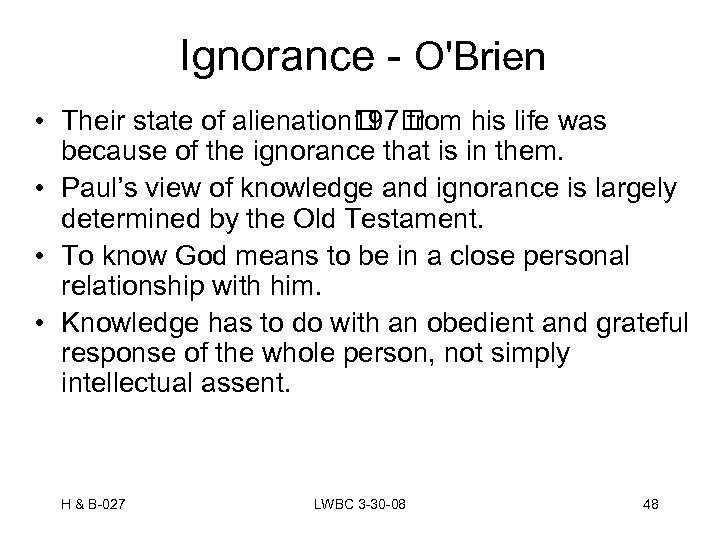 Ignorance - O'Brien • Their state of alienation from his life was 197 because