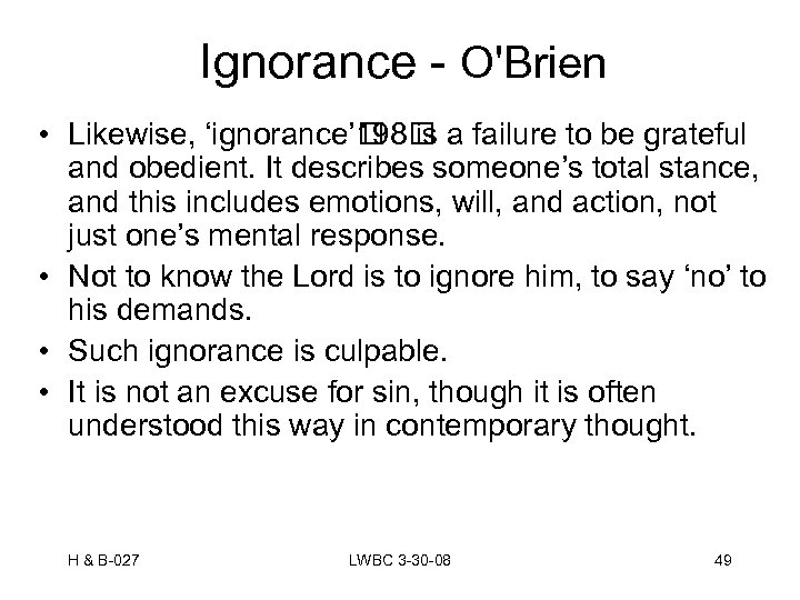 Ignorance - O'Brien • Likewise, 'ignorance' is a failure to be grateful 198 and