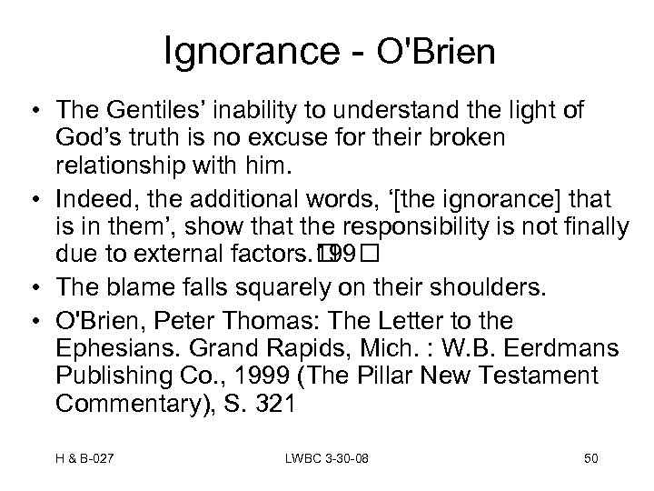 Ignorance - O'Brien • The Gentiles' inability to understand the light of God's truth