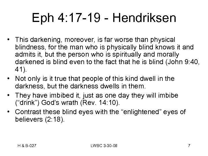 Eph 4: 17 -19 - Hendriksen • This darkening, moreover, is far worse than